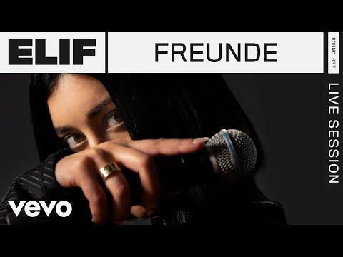 ELIF - FREUNDE (Live) | ROUNDS | Vevo