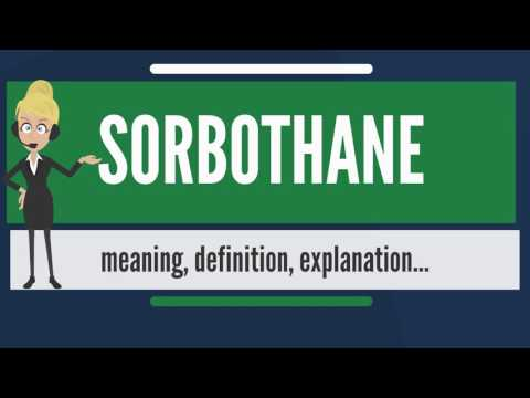 What is SORBOTHANE? What does SORBOTHANE mean? SORBOTHANE meaning, definition & explanation