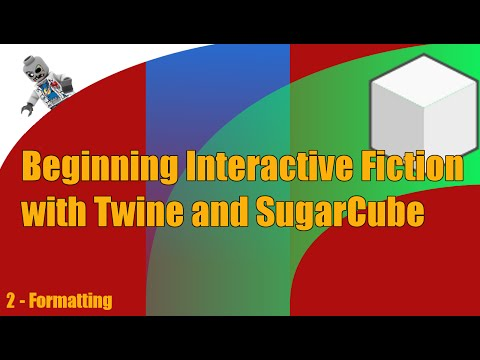 Beginning Interactive Fiction with Twine and SugarCube - E2 - Formatting