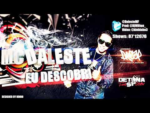 MC DALESTE - EU DESCOBRI ♪ 'DJ WILTON' LANÇAMENTO 2012