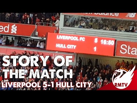 Liverpool V Hull City 5-1 | Story Of The Match
