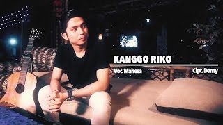 Mahesa - Kanggo Riko (Official Music Video)