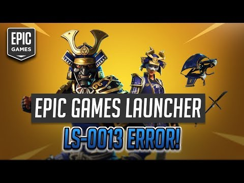 Epic Games Launcher Error Code: LS-0013 FIX - (Season 9)
