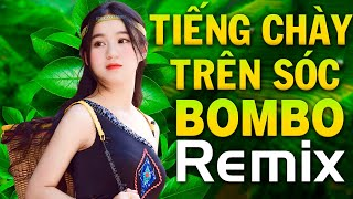 lien-khuc-tieng-chay-tren-soc-bombo-remix-nhac-do-cach-mang-tay-bac-dj-remix-moi-ra-lo-2020