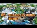 05 Pokemon Edición Blanca - Let's play - SOLAR DE LOS SUEÑOS: MUNNA