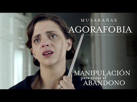 Musarañas - Síntomas de agorafobia. Manipulación?>