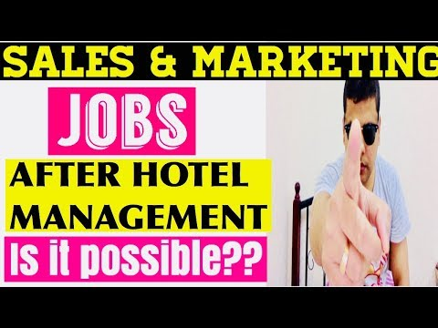 sales and marketing jobs after hotel management| after Graduation