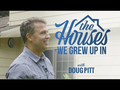 The Houses We Grew Up In with Doug Pitt