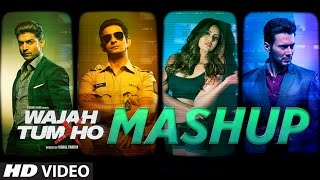 Mashup Wajah Tum Ho Video Song Sana Khan Sharman