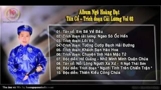 Tân Cổ - Trích đoạn Cải Lương Vol 03  Album Ngô H...