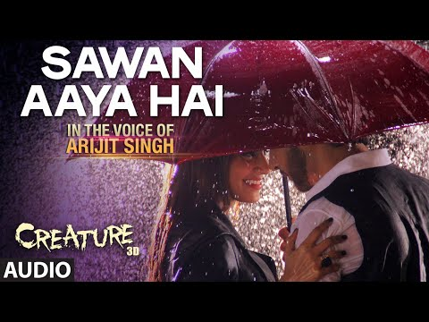 Sawan Aaya Hai Full Audio Song - Arijit Singh - Creature...