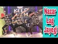 NAZAR LAG JAYEGI Video Song | Millind Gaba I Dance Video I Feel Dance Center