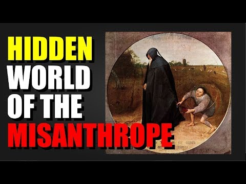Hidden World Of The Misanthrope