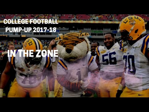 "College Football Pump-Up 2017-18 | ""In The Zone"" 