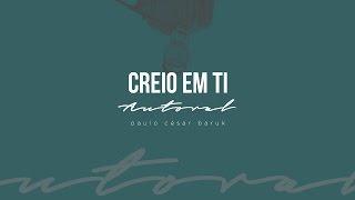 """CREIO EM TI - Paulo César Baruk """"Autoral"""""""