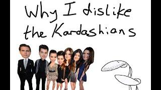 Why I Dislike The Kardashians