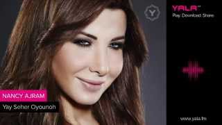 Nancy Ajram - Yay Seher Oyounoh (audio)  نانسي عجرم - ياي سحر عيونه - أغنية