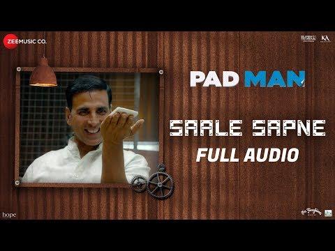 Saale Sapne - Full Audio | Padman | Akshay Kumar |