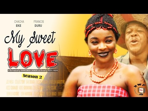 My Sweet Love Season 2    -  2016 Latest  Nigerian Nollywood Movie