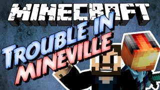 Trouble in MineVille!!! I GOT OWNED!! w/MinecraftUniverse