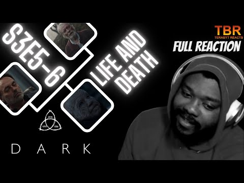DARK SEASON 3 EPISODE 5 AND 6 REACTION | LIFE AND DEATH