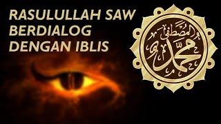 Video Kisah Islami !!! Rasulullah SAW Berdialog Dengan Iblis MP3, 3GP, MP4, WEBM, AVI, FLV September 2018