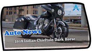 8. WOW AMAZING!!!2018 Indian Chieftain Dark Horse Price & Spec