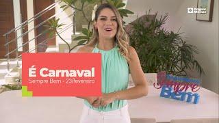 Programa Sempre Bem - É Carnaval - 23/2/2020