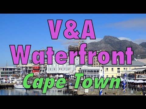 VIDEO: Cape Town Victoria and Alfred Waterfront