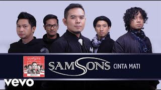 SAMSONS - Cinta Mati (Official Audio)