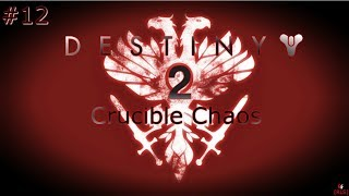 [RLS] Destiny 2: Crucible Chaos #12