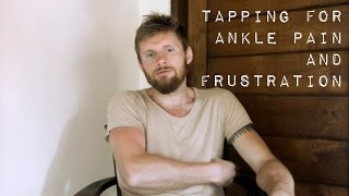 Tapping for injuries (ankle pain) and frustration