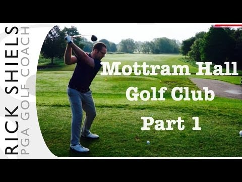 Mottram Hall Golf Club Part 1