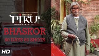 Piku   Amitabh Bachchan   60 Days 60 Shots   In Cinemas Now