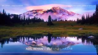 Sheikh Adil Rehan - Surah Al-Hashr - Beautiful Qur'an Recitation