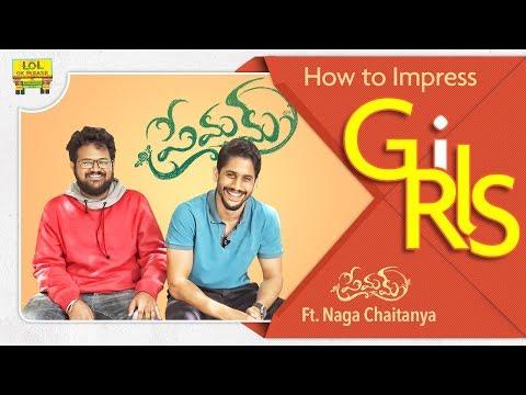 How To Impress Girls - LOL OK Please || Ft. Naga Chaitanya || Abhishek Maharshi || #Premam