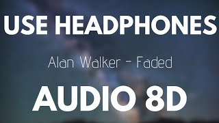 Alan Walker - Faded (8D AUDIO)