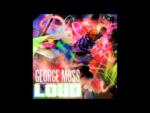 GEORGE MOSS - LOUD