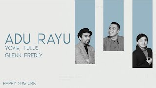 Video Yovie, Tulus, Glenn Fredly - Adu Rayu (Lirik) MP3, 3GP, MP4, WEBM, AVI, FLV Agustus 2019