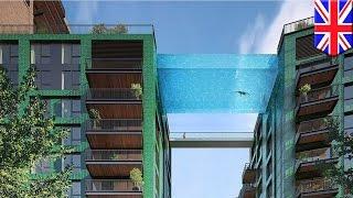 地上35mに透明ガラス製「スカイプール」 英ロンドンの高級マンションに登場
