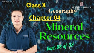 Class X Geography Chapter 4: Mineral Resources (Part 3 of 3)