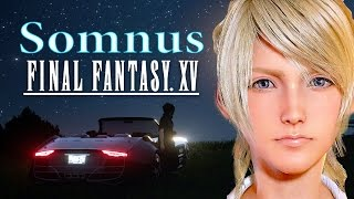 Nonton Final Fantasy Xv    Official Ost Music    Somnus    Yoko Shimomura    Gmv Amv Film Subtitle Indonesia Streaming Movie Download