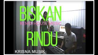 BISIKAN RINDU HOUSE MUSIC REMIX PSR 970