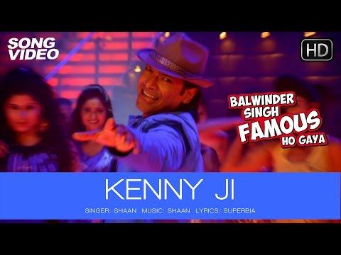 Kenny Ji Official Song Video - Balwinder Singh Famous Ho Gaya   Shaan 17 September 2014 05 PM