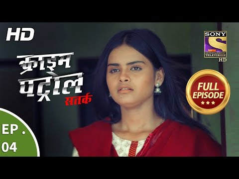 Crime Patrol Satark Season 2 - Ep 4 - Full Episode - 18th July, 2019
