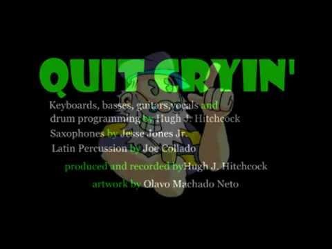 quit cryin