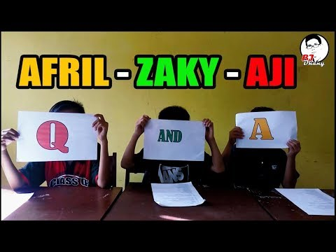 Q AND A || AFRIL, ZAKY, AJI