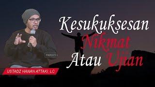 Video Kesuksesan Kita Nikmat Atau Ujian - Ustadz Hanan Attaki, Lc MP3, 3GP, MP4, WEBM, AVI, FLV Desember 2018