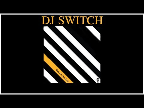 DJ SWITCH - SON OF THE SOIL (REACTION)