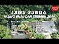 Download Lagu Lagu Sunda Paling Enak dan Terbaru 2019 [Official] Mp3 Free